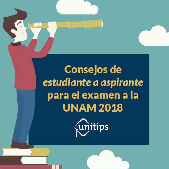 Consejos de estudiante a aspirante para el examen a la UNAM 2018