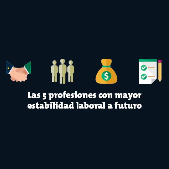 Las 5 profesiones con mayor estabilidad laboral