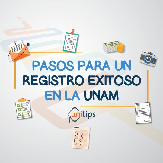 Pasos para un registro exitoso en la UNAM