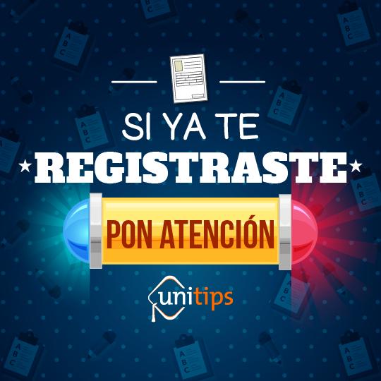 Si ya te registraste a la UNAM, pon atención…
