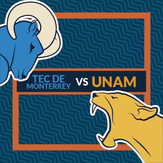 Tec de Monterrey VS UNAM