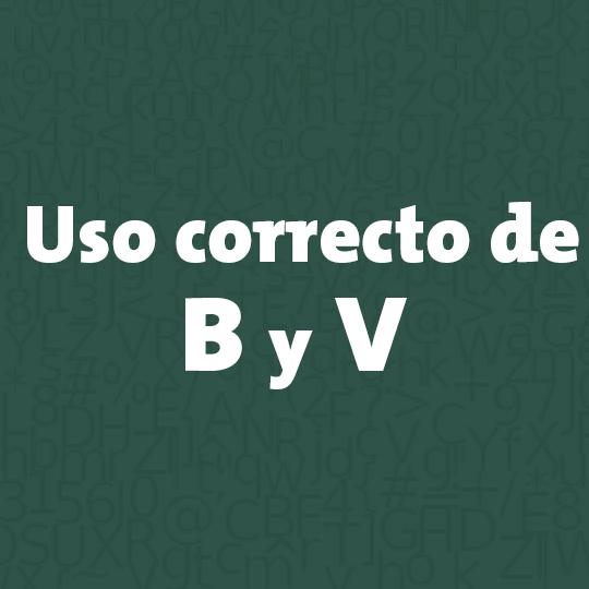 Uso correcto de la B y V